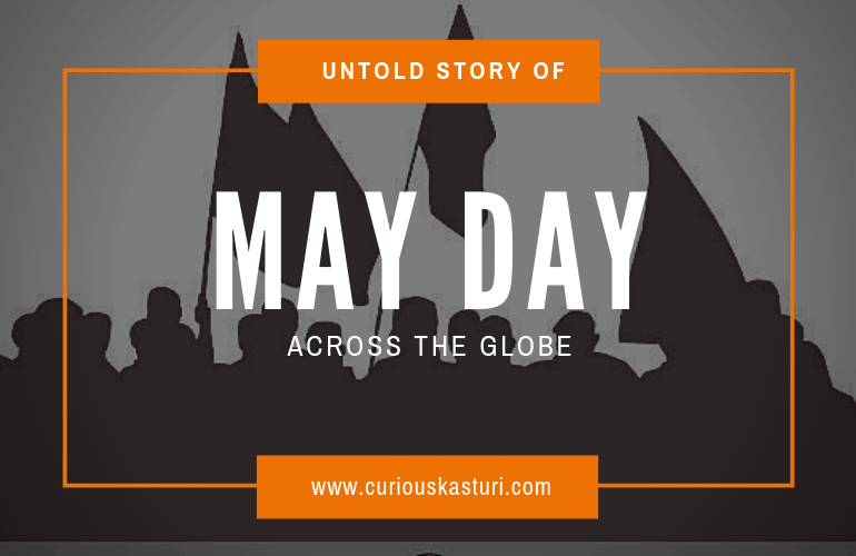 Uncover [UNTOLD STORY] To Celebrate May Day Across The Globe – It will Give You Goose-Bump