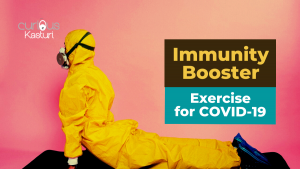 Exercises to Keep Your Immunity Boosted in COVID-19 Pandemic Situation
