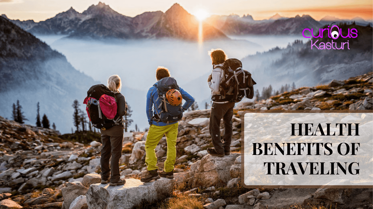 Travelling and Its Benefits on Our Health and Daily Life